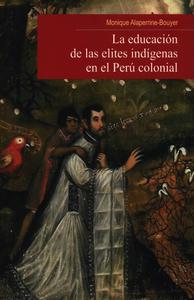 Electronic book La educación de las elites indígenas en el Perú colonial