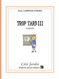 Livre numérique Trop Tard !!!