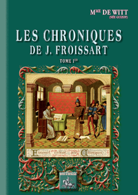 Livre numérique Les Chroniques de J. Froissart (Tome Ier)