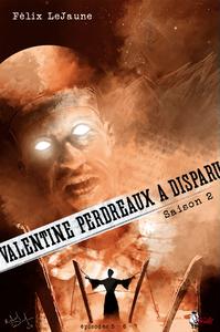 Livre numérique Valentine Perdreaux a disparu, Saison 2 : Épisodes 5, 6 et 7