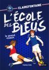 Livre numérique Clairefontaine - L'école des bleus - Le grand match - Fédération Française de Football - Dès 8 ans