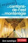 E-Book Explorez les Cantons-de-l'Est et la Montérégie