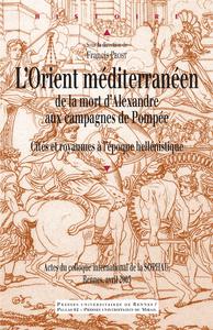 Electronic book L'Orient méditerranéen de la mort d'Alexandre aux campagnes de Pompée