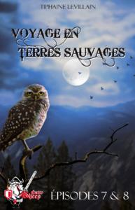 Livre numérique Voyage en terres sauvages, épisodes 7 et 8