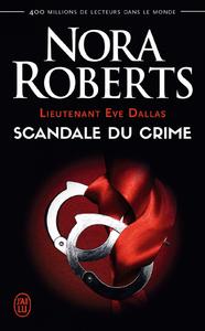 Electronic book Lieutenant Eve Dallas (Tome 26) - Scandale du crime