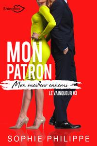 E-Book Mon Patron, Mon Meilleur Ennemi Tome 3