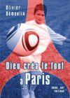 Livre numérique Dieu créa le foot à Paris