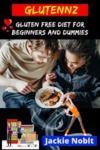 Livro digital Glutennz - Gluten Free Diet for Beginners and Dummies