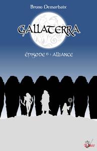 Livre numérique Gallaterra - Épisode 6, Alliance