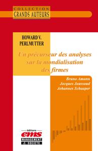 Livre numérique Howard V. Perlmutter - Un précurseur des analyses sur la mondialisation des firmes