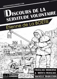 Livre numérique Discours de la servitude volontaire (Français moderne et moyen Français comparés)