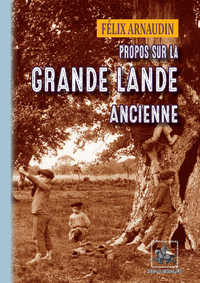 Livre numérique Propos sur la Grande Lande ancienne