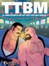 Livre numérique TTBM. La compilation de BD gay très très bien montée !