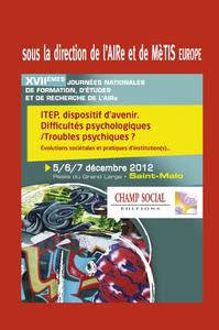 Livre numérique ITEP, dispositif d'avenir. Difficultés psychologiques / Troubles psychiques ?