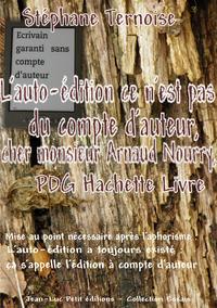 Livre numérique L'auto-édition ce n'est pas du compte d'auteur, cher monsieur Arnaud Nourry, PDG Hachette Livre