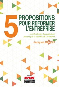 Livre numérique 5 propositions pour réformer l'entreprise