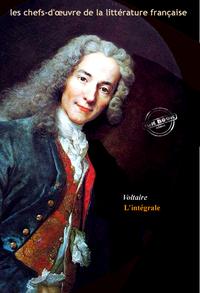 Livre numérique Voltaire l'intégrale : Œuvres complètes (avec annexes).