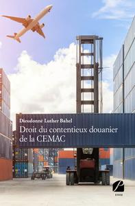 Livre numérique Droit du contentieux douanier de la CEMAC
