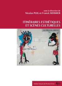 Electronic book Itinéraires esthétiques et scènes culturelles au Proche-Orient
