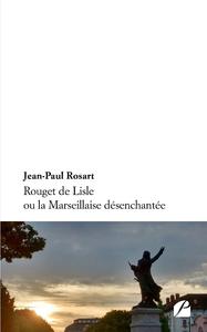 Livre numérique Rouget de Lisle ou la Marseillaise désenchantée