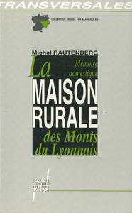 Livre numérique La Mémoire domestique. La maison rurale des Monts du Lyonnais