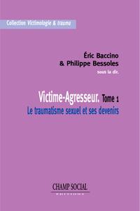 Livre numérique Victime-Agresseur Tome 1 Le traumatisme sexuel et ses devenirs