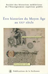 Livre numérique Être historien du Moyen Âge au XXIe siècle