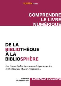 Livre numérique De la bibliothèque à la bibliosphère