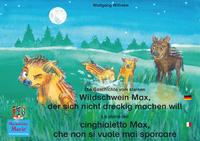 Livre numérique Die Geschichte vom kleinen Wildschwein Max, der sich nicht dreckig machen will. Deutsch-Italienisch. / La storia del cinghialetto Max, che non si vuole mai sporcare. Tedesco-Italiano.