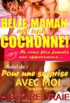 """Libro electrónico Belle-maman est une cochonne ! Ne vous fiez jamais aux apparences… suivi de : """"Belle-maman"""" Pour une surprise avec moi [Histoires Vraies, Versions complètes et non censurées]"""