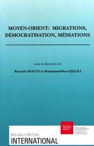 Electronic book Moyen-Orient: migrations, démocratisation, médiations