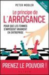 Livre numérique Le principe de l'arrogance : Pour que les femmes s'imposent vraiment en entreprise