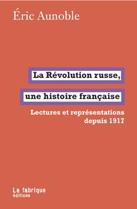 Livre numérique La Révolution russe, une histoire française