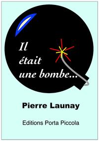 Livre numérique Il Était Une Bombe