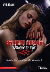 E-Book Brown Sugar - Descente en enfer