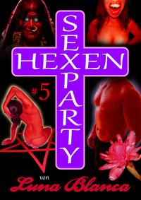 Livre numérique Hexen Sexparty 5: Schwarzmagie und Schwesternblut