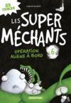Livre numérique Les super méchants (Tome 6) - Opération aliens à bord