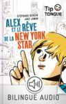 Livre numérique Alex et le rêve de la New York Star - collection Tip Tongue - A2 intermédiaire - dès 12 ans