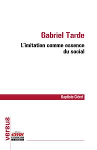 Livre numérique Gabriel Tarde : l'imitation comme essence du social