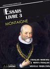 Livre numérique Essais - Livre III (Français moderne et moyen Français comparés)