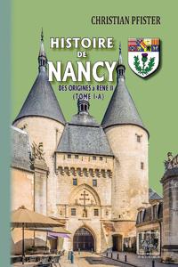 Livre numérique Histoire de Nancy — (Tome I-a)