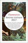 Livre numérique Rentrée littéraire Flammarion 2017 - Extraits gratuits
