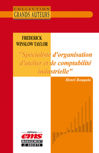 Libro electrónico Frederick Winslow Taylor - « Spécialiste d'organisation d'atelier et de comptabilité industrielle »