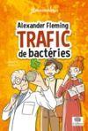 Livre numérique Alexander Fleming, trafic de bactéries