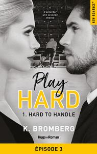 Livre numérique Play Hard Serie - tome 1 épisode 3 Hard to Handle