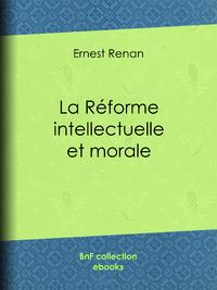 Livre numérique La réforme intellectuelle et morale