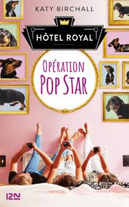 Livre numérique Hôtel Royal - tome 1 : Opération popstar