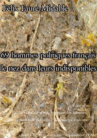 Livre numérique 69 hommes politiques français le nez dans leurs indisponibles