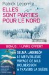 Electronic book Elles sont parties pour le Nord suivi de Le Merveilleux voyage de Nils Holgersson à travers la Suède
