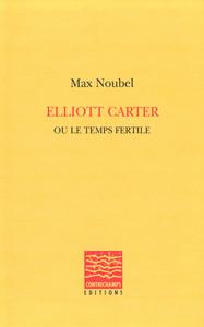 Livre numérique Elliott Carter ou le temps fertile